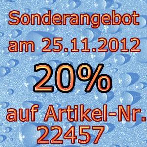 Sonderangebot am 25.11.2011: 20% auf Art.-Nr. 22457